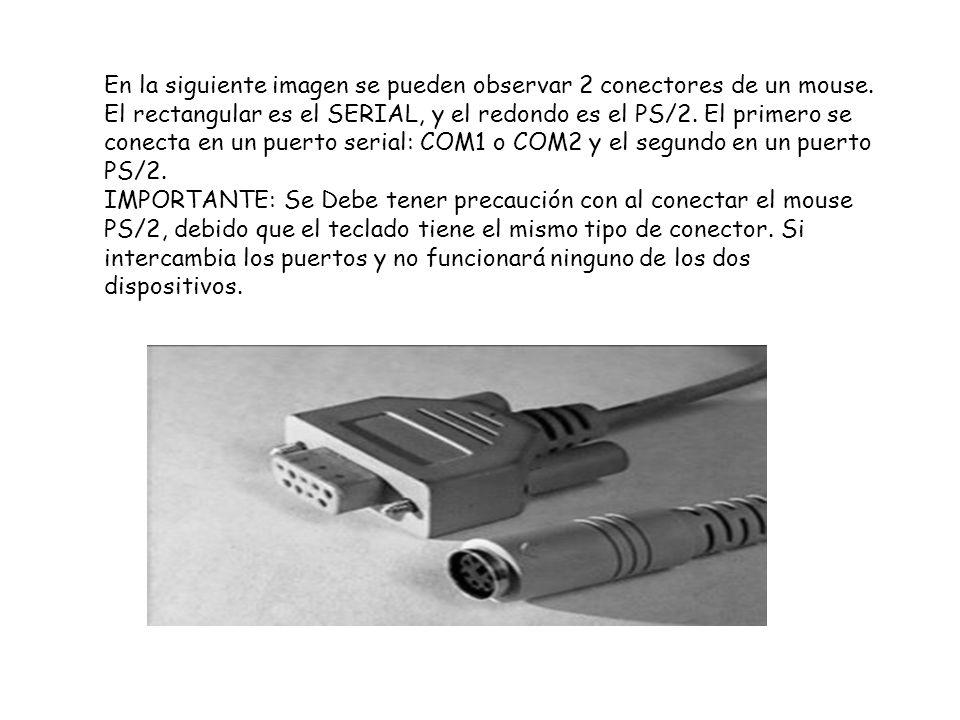 En la siguiente imagen se pueden observar 2 conectores de un mouse. El rectangular es el SERIAL, y el redondo es el PS/2. El primero se conecta en un