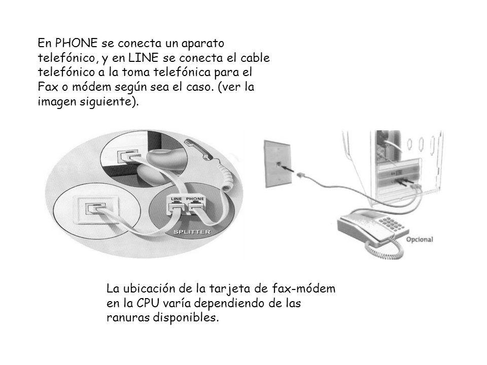 En PHONE se conecta un aparato telefónico, y en LINE se conecta el cable telefónico a la toma telefónica para el Fax o módem según sea el caso. (ver l