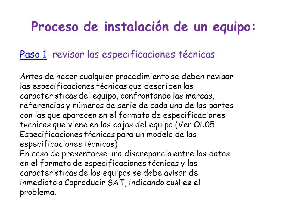 Proceso de instalación de un equipo: Paso 1Paso 1 revisar las especificaciones técnicas Antes de hacer cualquier procedimiento se deben revisar las es