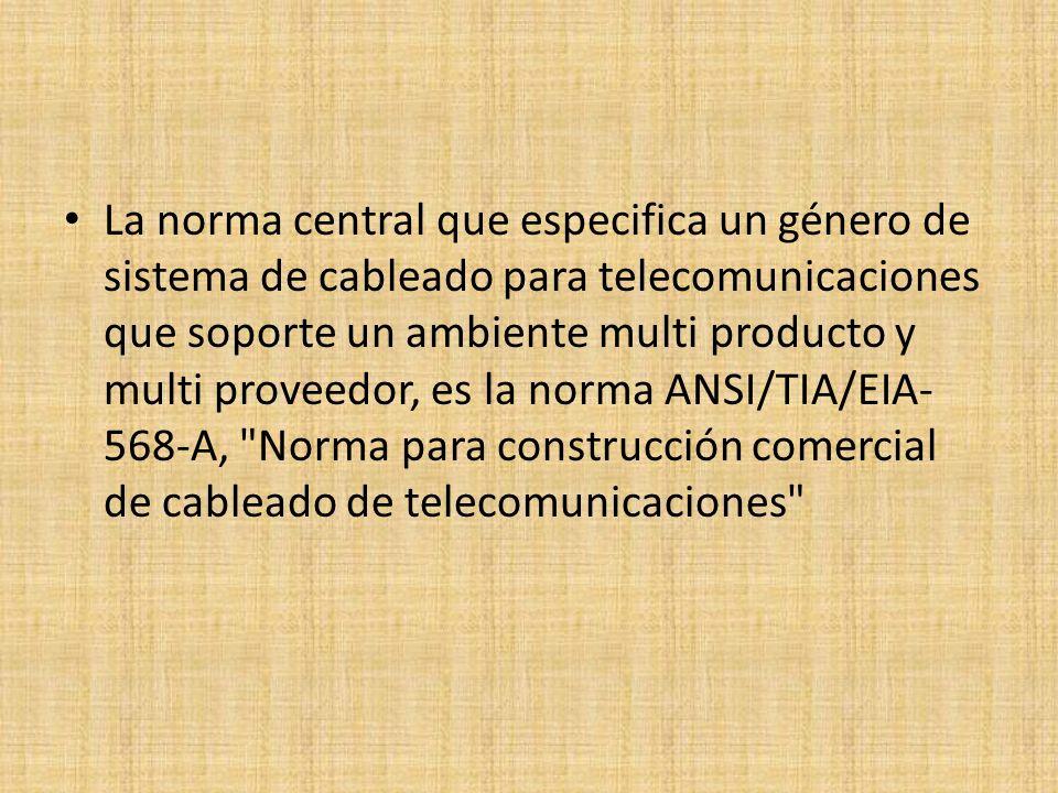 La norma central que especifica un género de sistema de cableado para telecomunicaciones que soporte un ambiente multi producto y multi proveedor, es