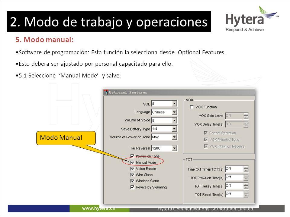 2. Working Mode and Operations 5. Modo manual: Software de programación: Esta función la selecciona desde Optional Features. Esto debera ser ajustado