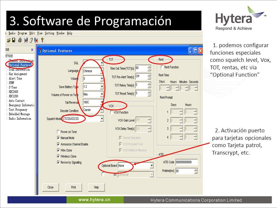 3. Programming software 1. podemos configurar funciones especiales como squelch level, Vox, TOT, rentas, etc via Optional Function 2. Activación puert