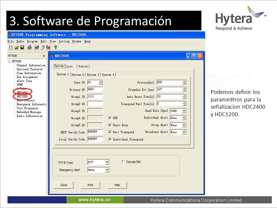 3. Programming software Podemos definir los paramedtros para la señalizacion HDC2400 y HDC1200. 3. Software de Programación