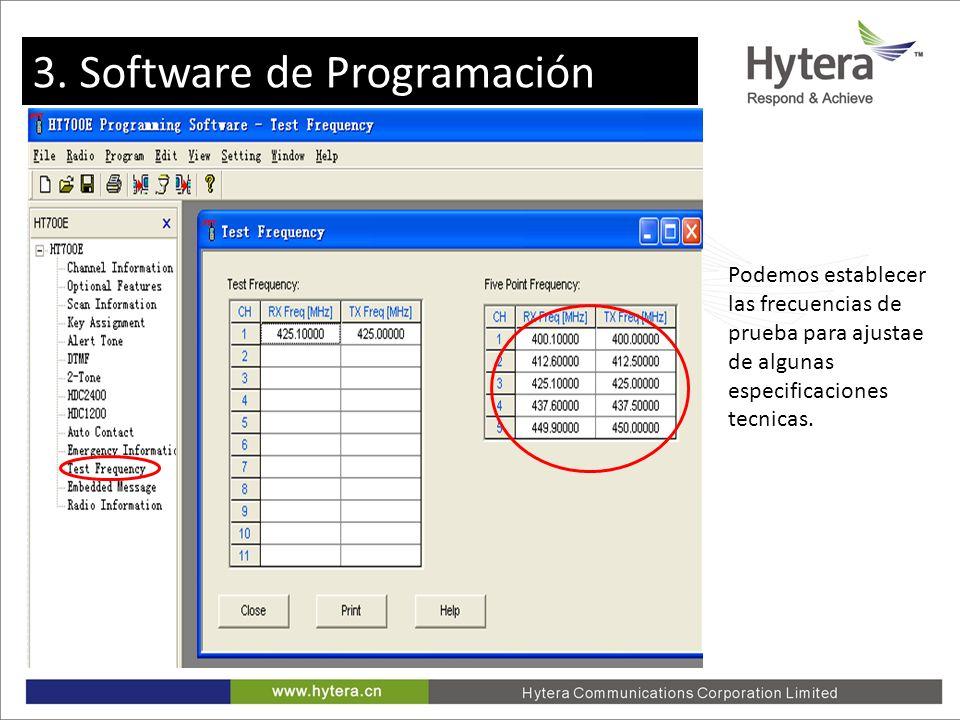 3. Programming software Podemos establecer las frecuencias de prueba para ajustae de algunas especificaciones tecnicas. 3. Software de Programación