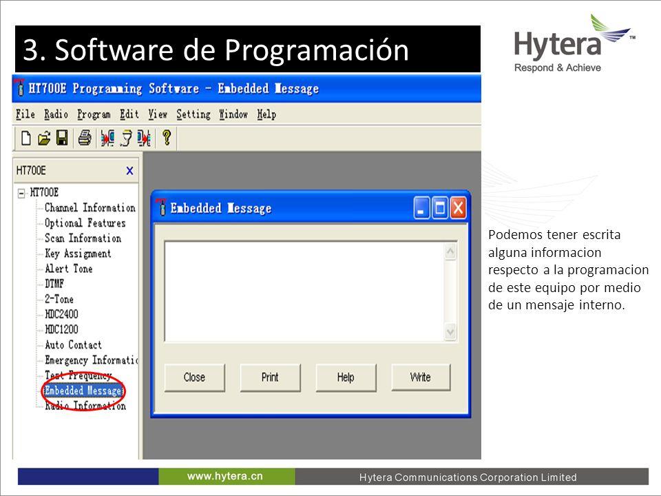 3. Programming software Podemos tener escrita alguna informacion respecto a la programacion de este equipo por medio de un mensaje interno. 3. Softwar