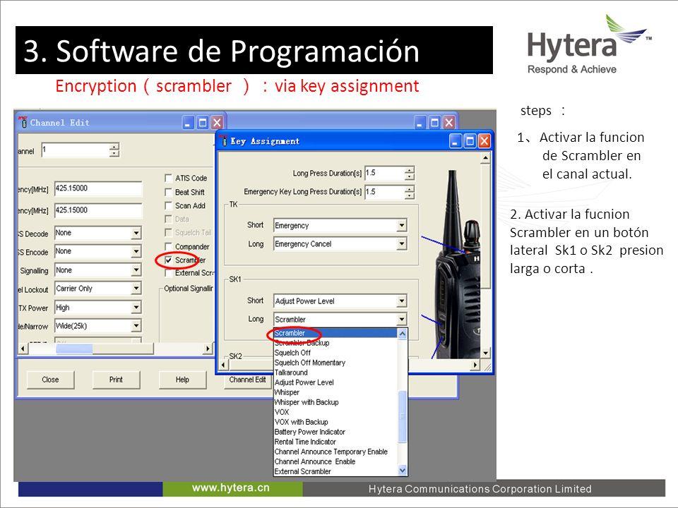 3. Programming software steps 1 Activar la funcion de Scrambler en el canal actual. Encryption scrambler via key assignment 3. Software de Programació