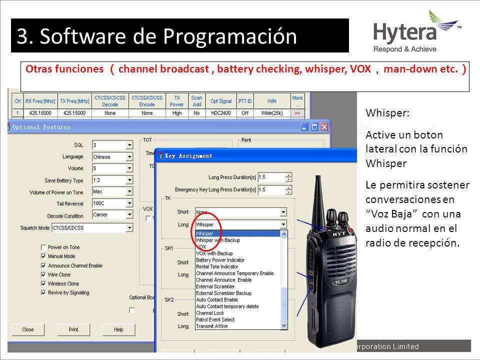 3. Programming software Otras funciones channel broadcast, battery checking, whisper, VOX man-down etc. Whisper: Active un boton lateral con la funció
