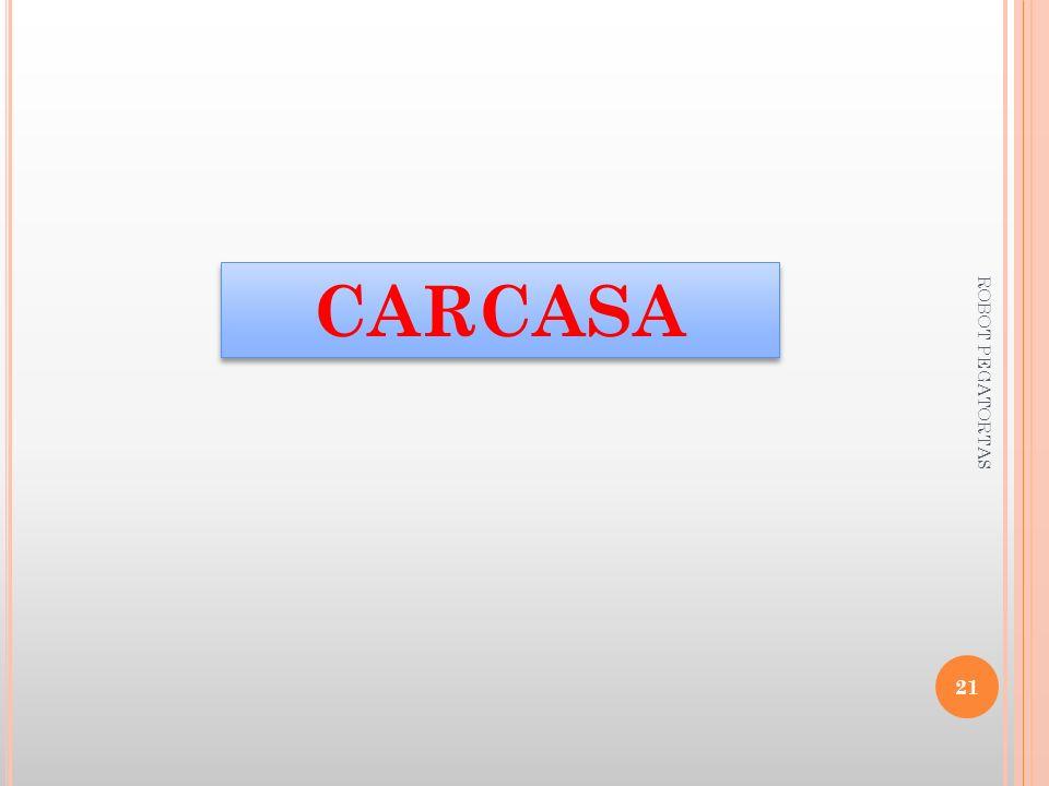 CARCASA 21 ROBOT PEGATORTAS