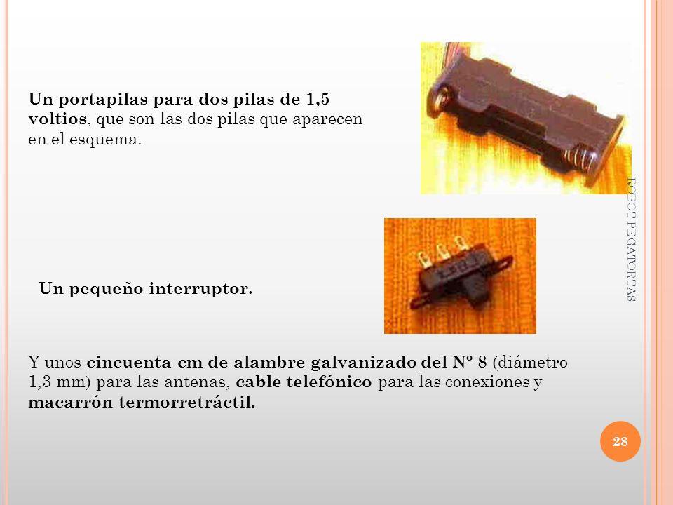 Un portapilas para dos pilas de 1,5 voltios, que son las dos pilas que aparecen en el esquema. Un pequeño interruptor. Y unos cincuenta cm de alambre