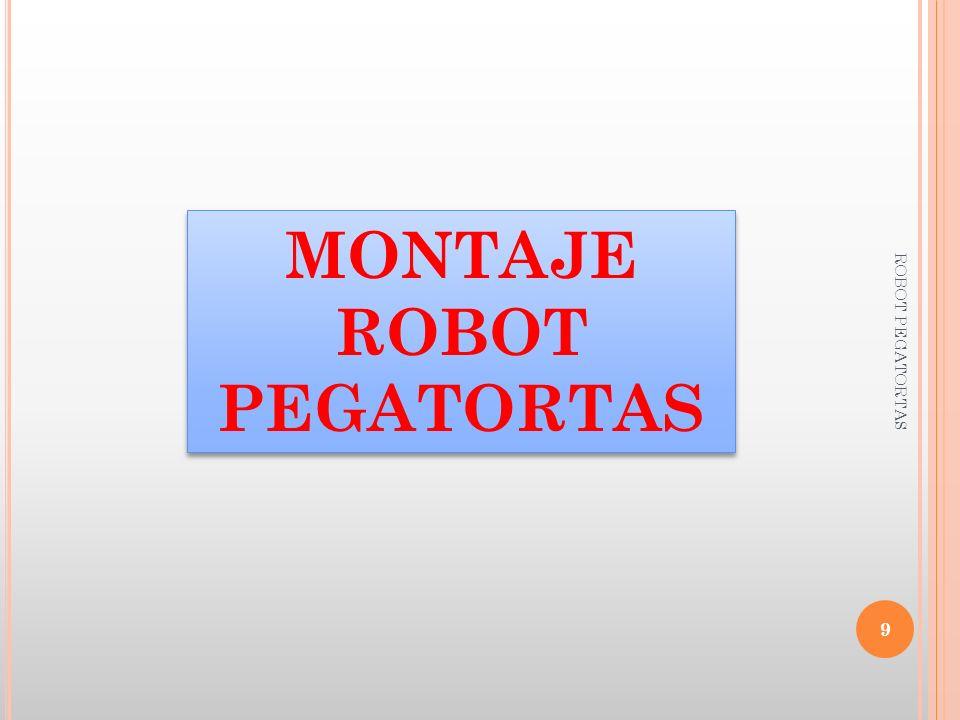 MONTAJE ROBOT PEGATORTAS 9 ROBOT PEGATORTAS
