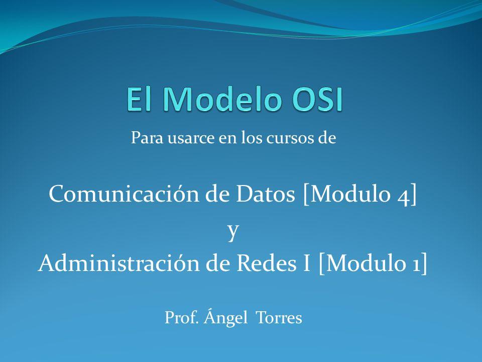 Para usarce en los cursos de Comunicación de Datos [Modulo 4] y Administración de Redes I [Modulo 1] Prof. Ángel Torres