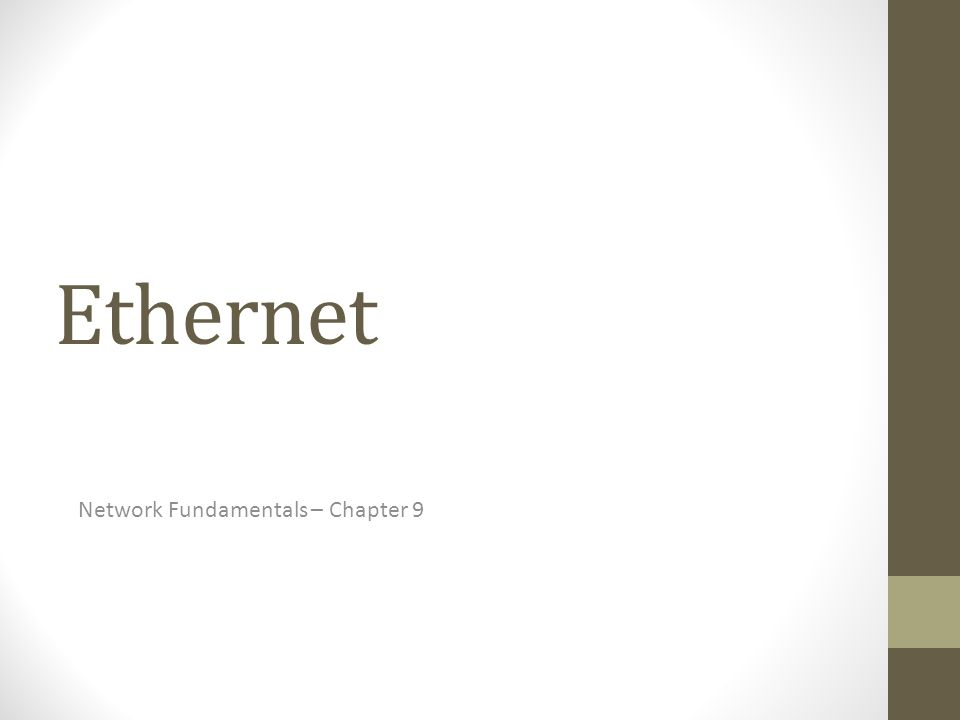 Ethernet Network Fundamentals – Chapter 9