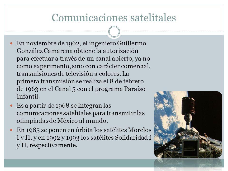 Comunicaciones satelitales En noviembre de 1962, el ingeniero Guillermo González Camarena obtiene la autorización para efectuar a través de un canal a