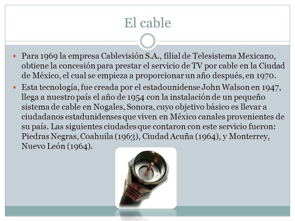 El cable Para 1969 la empresa Cablevisión S.A., filial de Telesistema Mexicano, obtiene la concesión para prestar el servicio de TV por cable en la Ci