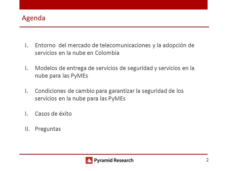 2 Agenda I.Entorno del mercado de telecomunicaciones y la adopción de servicios en la nube en Colombia I.Modelos de entrega de servicios de seguridad
