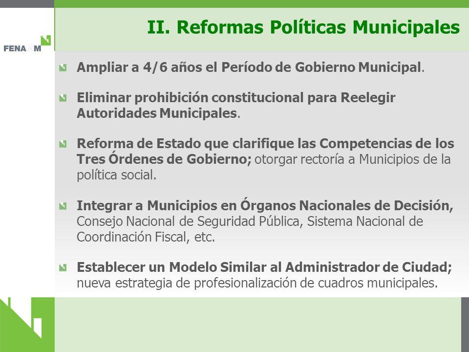 II.Reformas Políticas Municipales Ampliar a 4/6 años el Período de Gobierno Municipal.