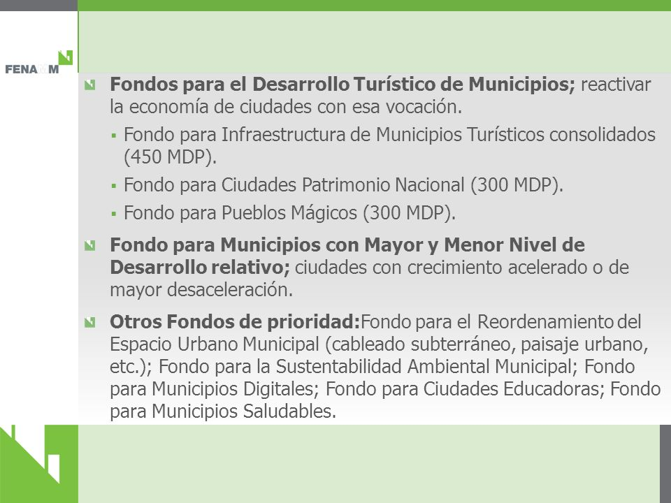 Fondos para el Desarrollo Turístico de Municipios; reactivar la economía de ciudades con esa vocación.