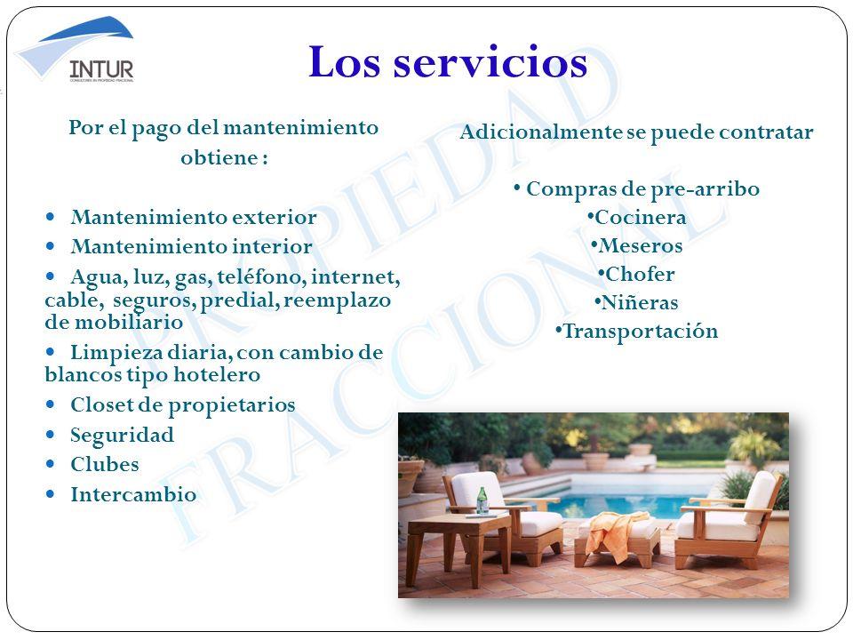 Los servicios Por el pago del mantenimiento obtiene : Mantenimiento exterior Mantenimiento interior Agua, luz, gas, teléfono, internet, cable, seguros