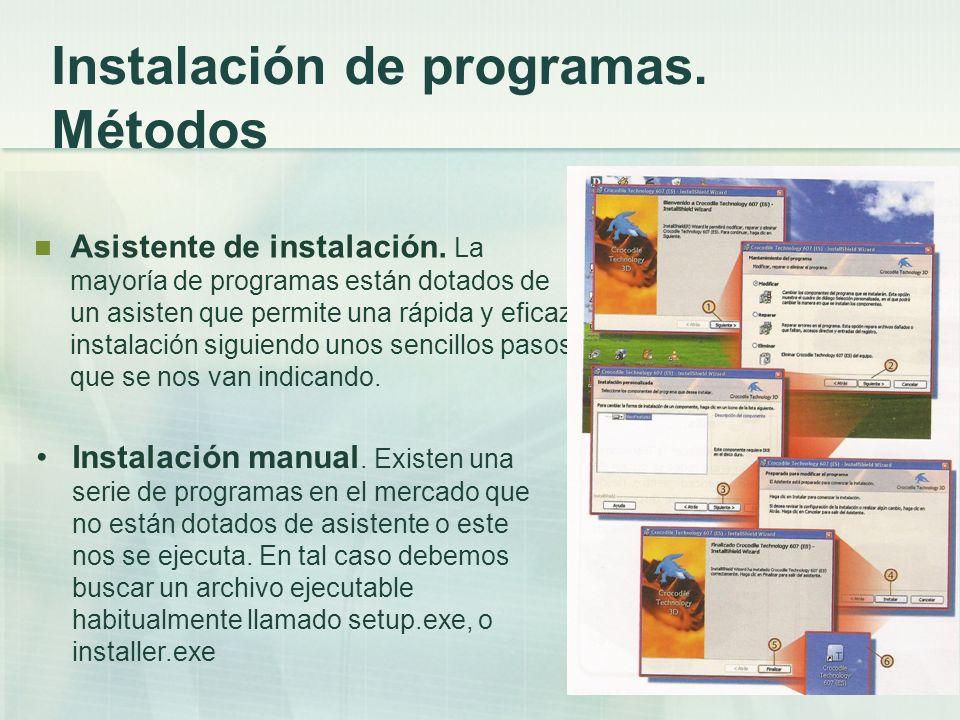 Instalación de programas. Métodos Asistente de instalación. La mayoría de programas están dotados de un asisten que permite una rápida y eficaz instal