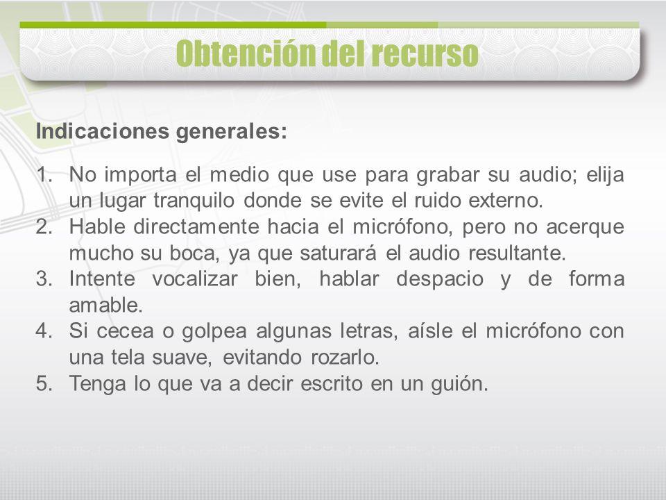Indicaciones generales: 1.No importa el medio que use para grabar su audio; elija un lugar tranquilo donde se evite el ruido externo. 2.Hable directam