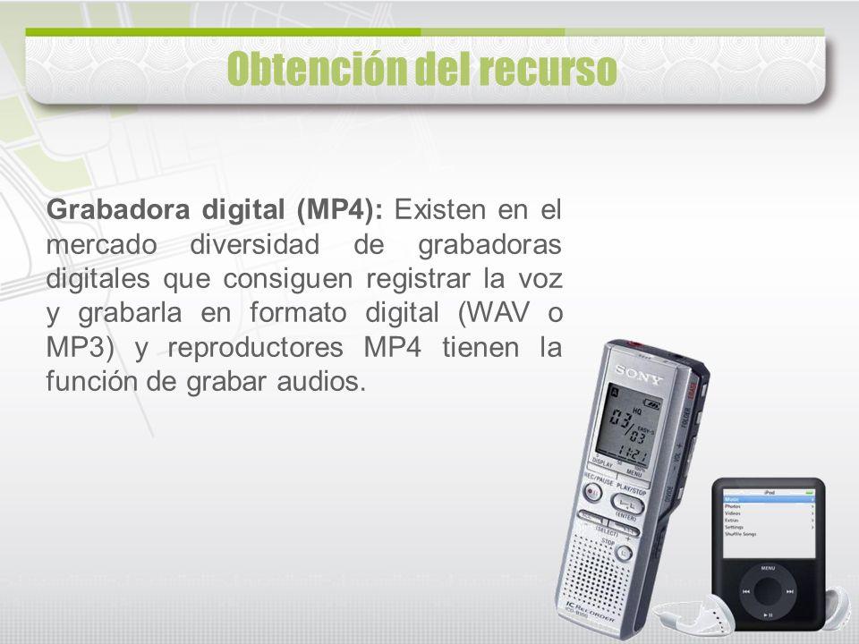 Grabadora digital (MP4): Existen en el mercado diversidad de grabadoras digitales que consiguen registrar la voz y grabarla en formato digital (WAV o