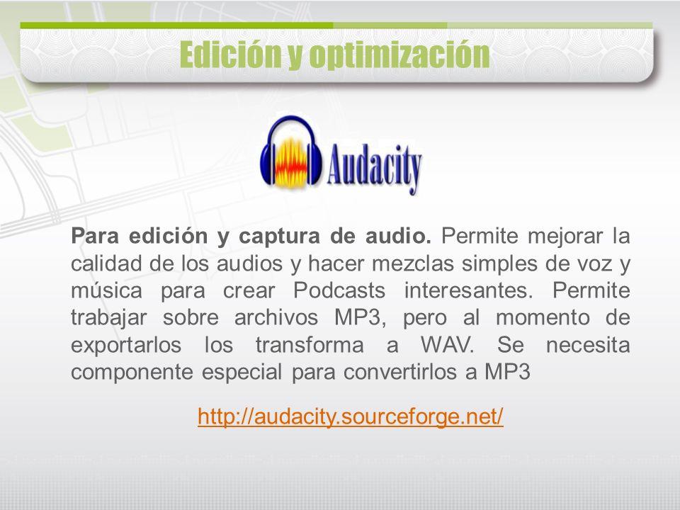 Para edición y captura de audio. Permite mejorar la calidad de los audios y hacer mezclas simples de voz y música para crear Podcasts interesantes. Pe