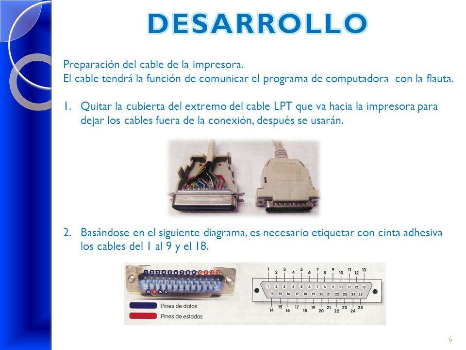 Preparación del cable de la impresora. El cable tendrá la función de comunicar el programa de computadora con la flauta. 1.Quitar la cubierta del extr