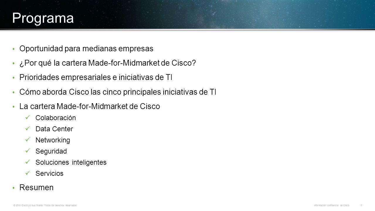 © 2010 Cisco y/o sus filiales. Todos los derechos reservados. Información confidencial de Cisco 2 © 2010 Cisco y/o sus filiales. Todos los derechos re
