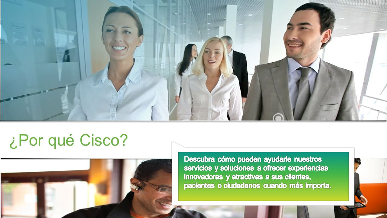 Información confidencial de Cisco © 2013 Cisco y/o sus filiales. Todos los derechos reservados. 5 ¿Por qué Cisco?