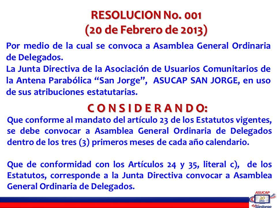 RESOLUCION No. 001 (20 de Febrero de 2013) Por medio de la cual se convoca a Asamblea General Ordinaria de Delegados. La Junta Directiva de la Asociac