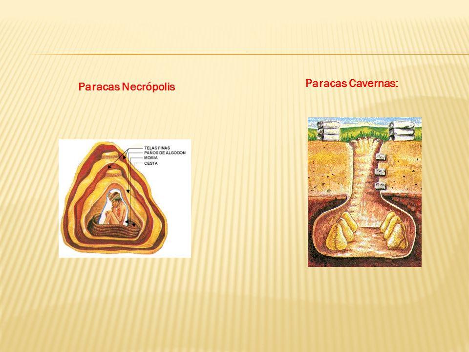 2.Paracas Necrópolis: (200 a.c - 200 d.c).- Las necrópolis consistía en una multitud de grandes cámaras subterráneas de entierro, con una capacidad mu
