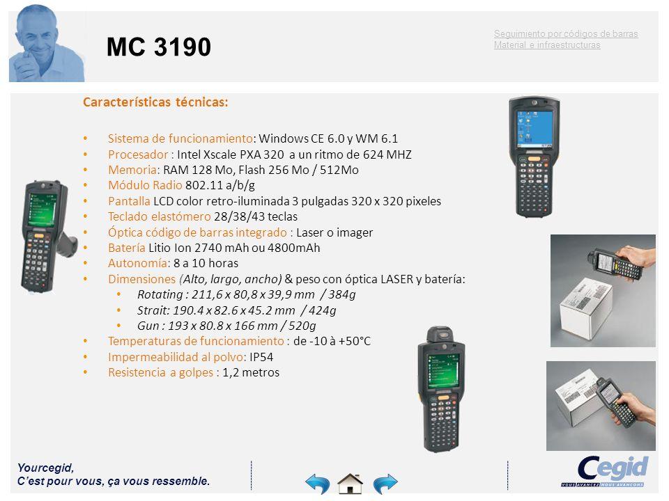Yourcegid, Cest pour vous, ça vous ressemble. MC 3190 Características técnicas: Sistema de funcionamiento: Windows CE 6.0 y WM 6.1 Procesador : Intel