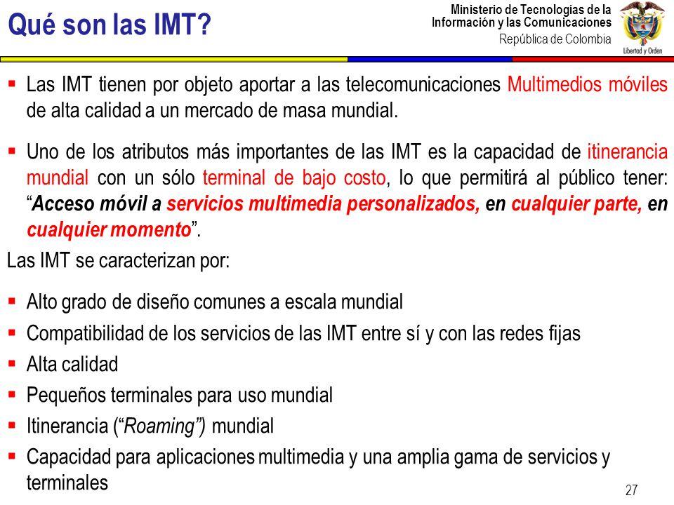 Ministerio de Tecnologías de la Información y las Comunicaciones República de Colombia 27 Las IMT tienen por objeto aportar a las telecomunicaciones M