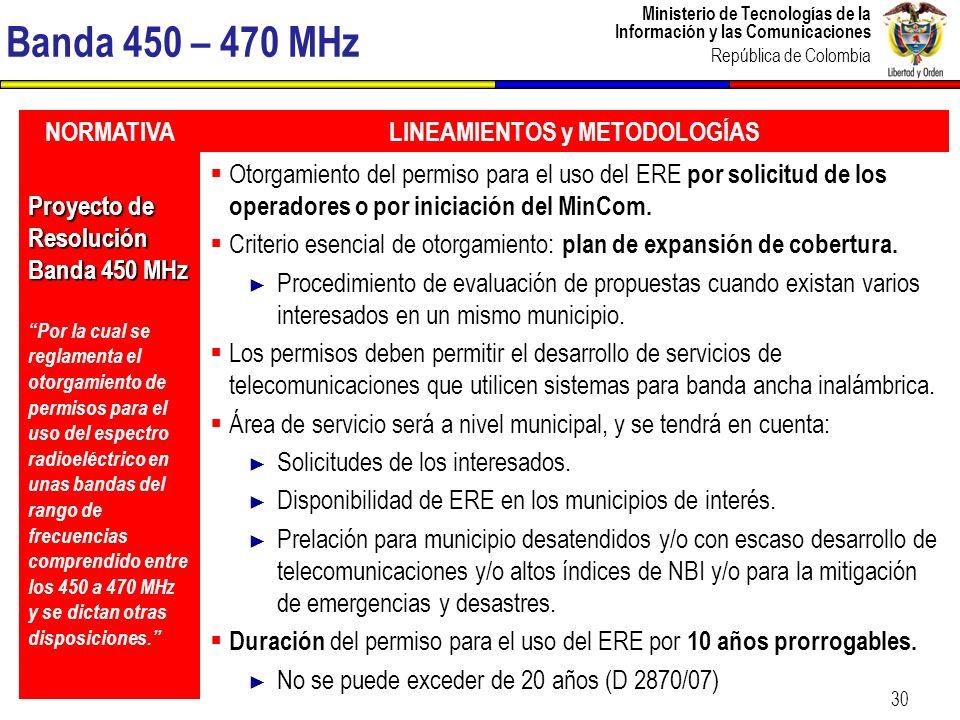 Ministerio de Tecnologías de la Información y las Comunicaciones República de Colombia 30 Banda 450 – 470 MHz NORMATIVALINEAMIENTOS y METODOLOGÍAS Pro