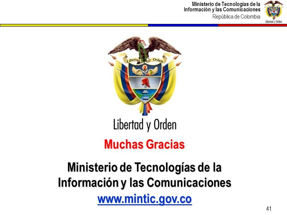 Ministerio de Tecnologías de la Información y las Comunicaciones República de Colombia 41 Muchas Gracias Ministerio de Tecnologías de la Información y