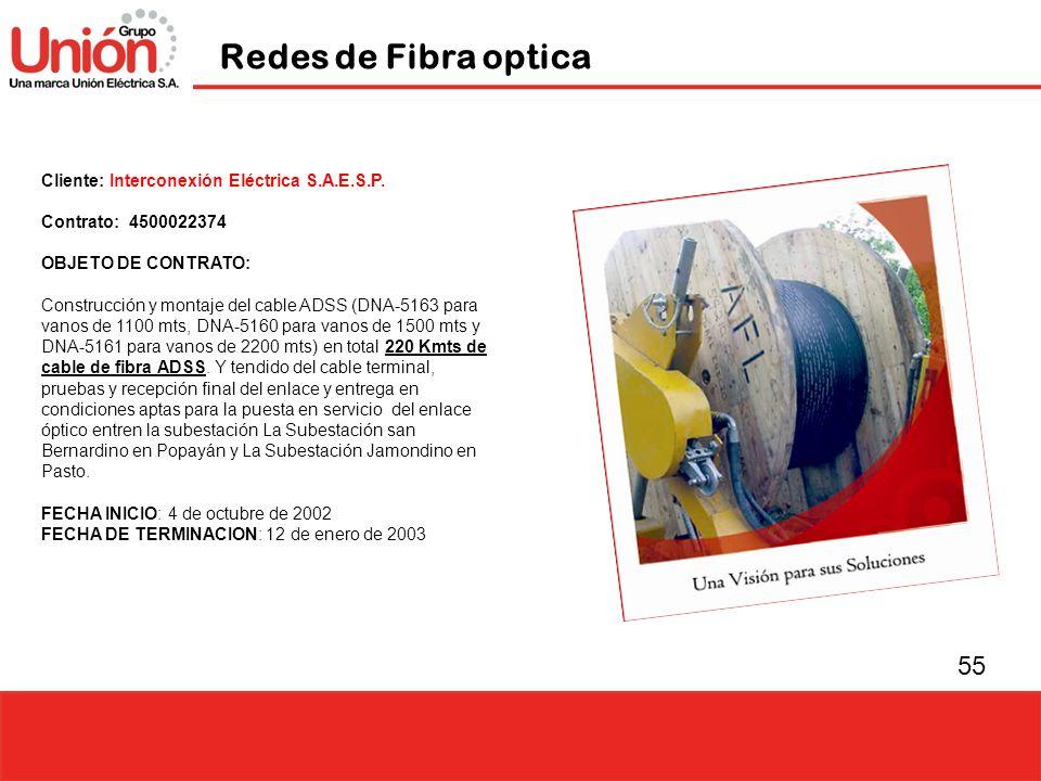 55 Cliente: Interconexión Eléctrica S.A.E.S.P. Contrato: 4500022374 OBJETO DE CONTRATO: Construcción y montaje del cable ADSS (DNA-5163 para vanos de