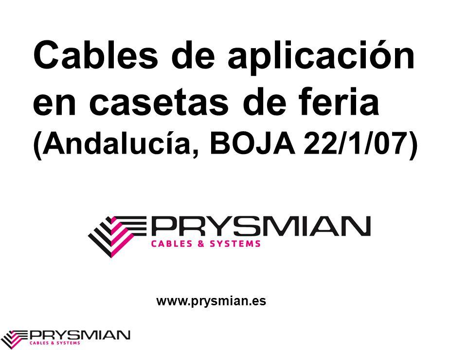 Cables de aplicación en casetas de feria (Andalucía, BOJA 22/1/07) www.prysmian.es