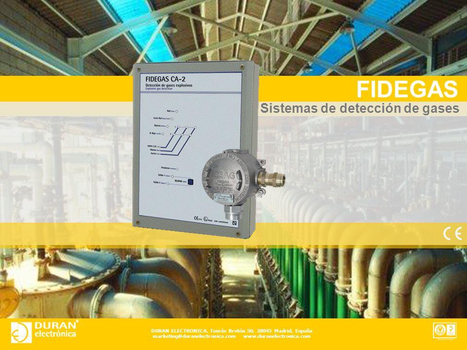 DURAN ELECTRONICA. Tomás Bretón 50, 28045 Madrid, España marketing@duranelectronica.com www.duranelectronica.com FIDEGAS Sistemas de detección de gase