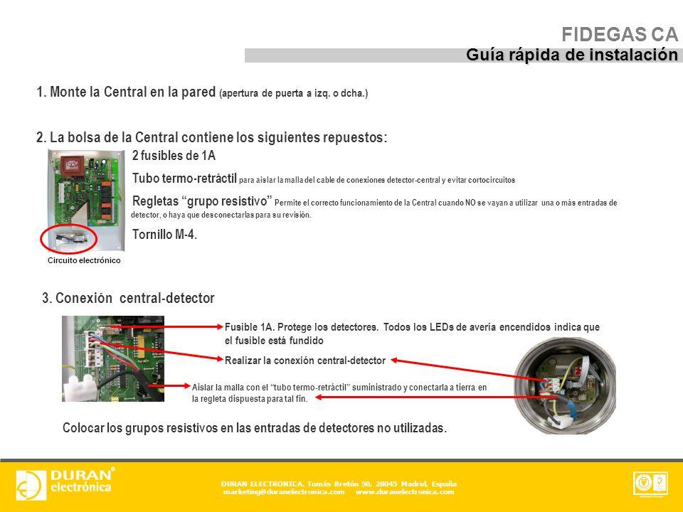 DURAN ELECTRONICA. Tomás Bretón 50, 28045 Madrid, España marketing@duranelectronica.com www.duranelectronica.com 1. Monte la Central en la pared (aper