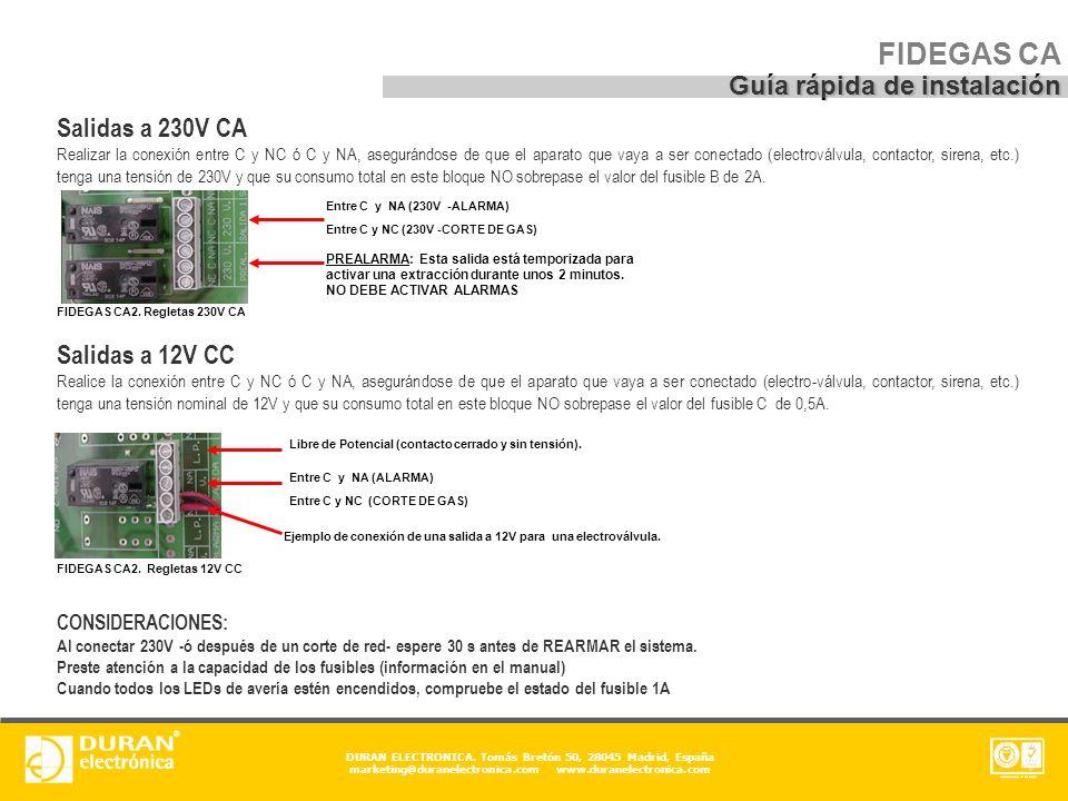 DURAN ELECTRONICA. Tomás Bretón 50, 28045 Madrid, España marketing@duranelectronica.com www.duranelectronica.com FIDEGAS CA2. Regletas 230V CA PREALAR