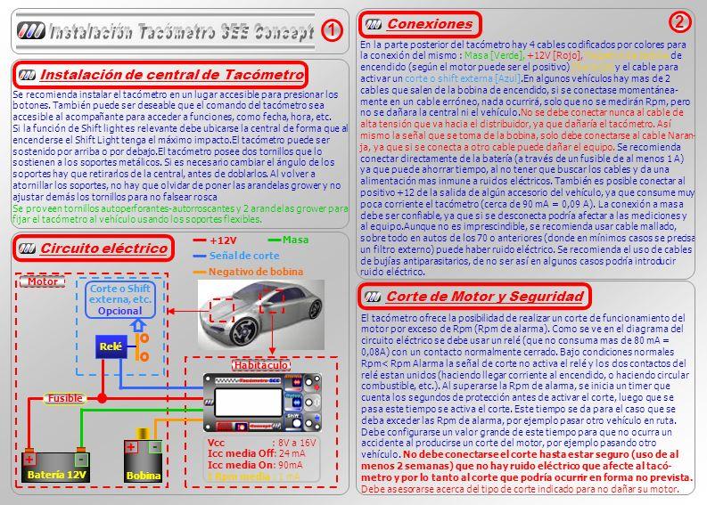 El tacómetro ofrece la posibilidad de realizar un corte de funcionamiento del motor por exceso de Rpm (Rpm de alarma).