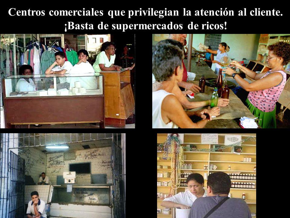 Centros comerciales que privilegian la atención al cliente. ¡Basta de supermercados de ricos!