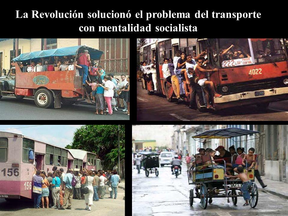 La Revolución solucionó el problema del transporte con mentalidad socialista
