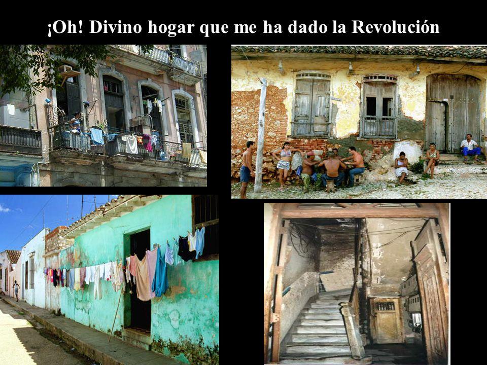 ¡Oh! Divino hogar que me ha dado la Revolución