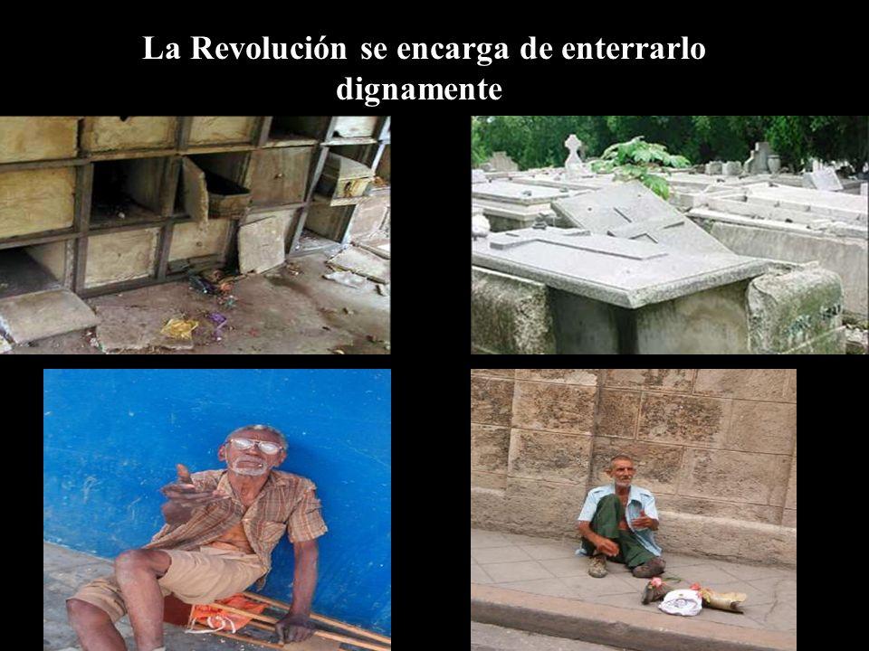 lLa Revolución se encarga de enterrarlo dignamente