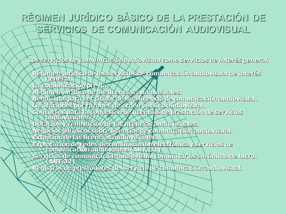 RÉGIMEN JURÍDICO BÁSICO DE LA PRESTACIÓN DE SERVICIOS DE COMUNICACIÓN AUDIOVISUAL (II) Nuevas formas de comunicación audiovisual.