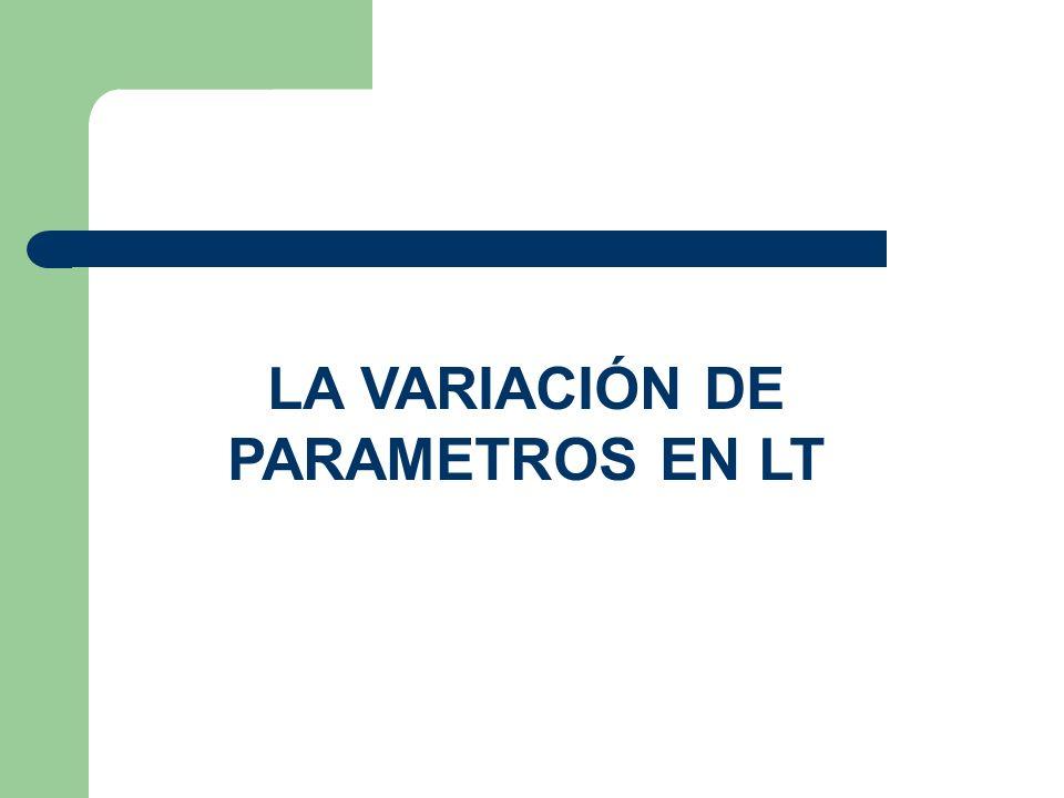 LA VARIACIÓN DE PARAMETROS EN LT