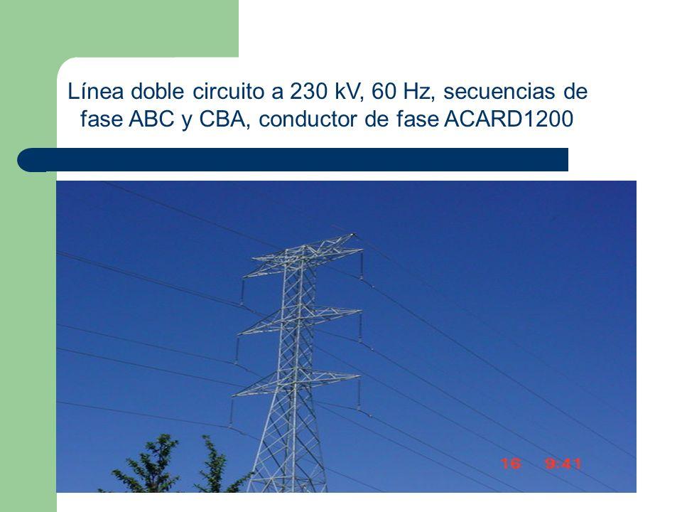 Línea doble circuito a 230 kV, 60 Hz, secuencias de fase ABC y CBA, conductor de fase ACARD1200