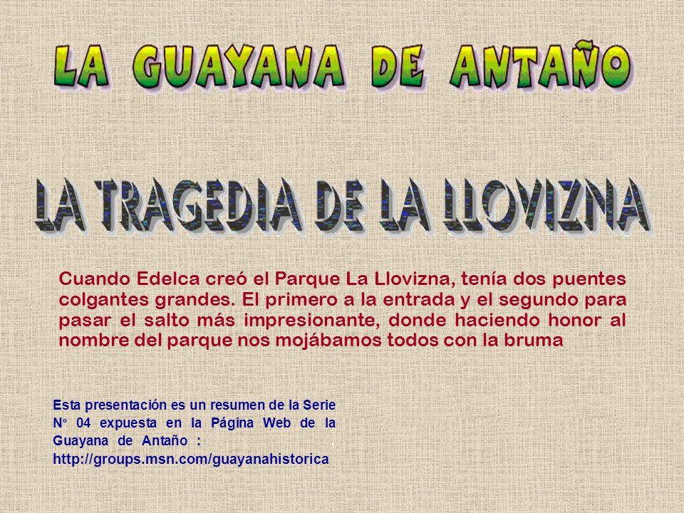 Esta presentación es un resumen de la Serie N º 04 expuesta en la Página Web de la Guayana de Antaño :. http://groups.msn.com/guayanahistorica Cuando