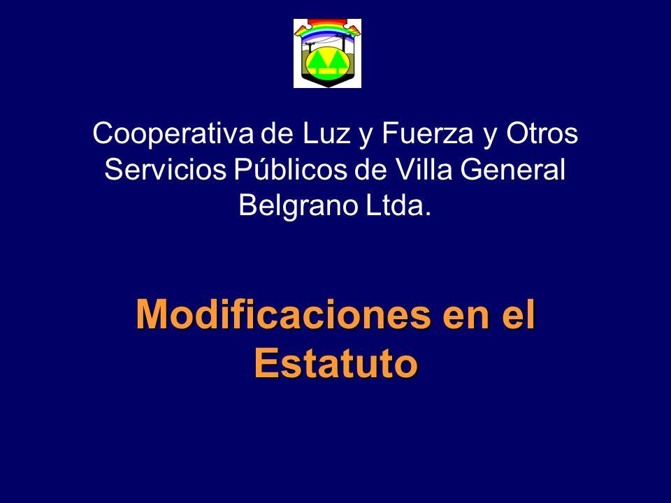 Cooperativa de Luz y Fuerza y Otros Servicios Públicos de Villa General Belgrano Ltda. Modificaciones en el Estatuto